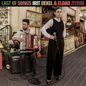 LAST OF SONGS - IRITI DEKEL & ELDAD ZITRIN